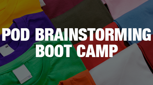 The POD Brainstorming Boot Camp Course