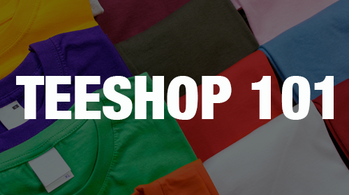 TeeShop 101 Course