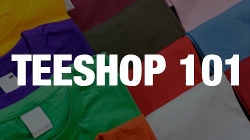 TeeShop 101 Course