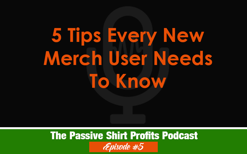 5 Tips Every New Merch By Amazon User Needs to Know