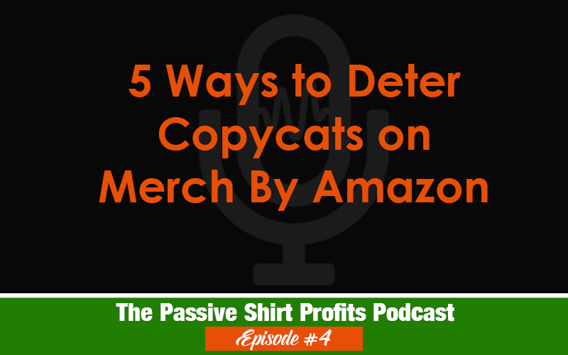 5 Ways to Deter Copycats on Merch By Amazon