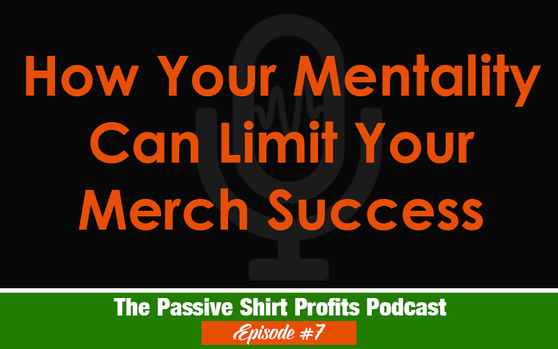 How Your Mentality Limits Your Merch By Amazon Success