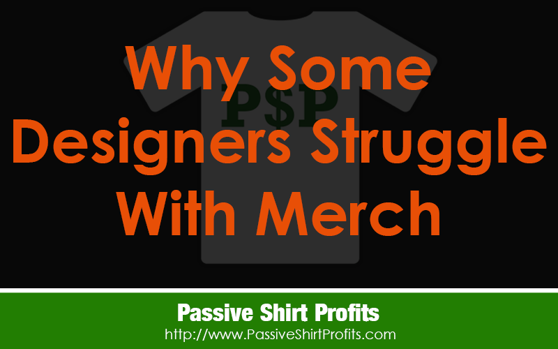 Why Some Designers Struggle With Merch By Amazon