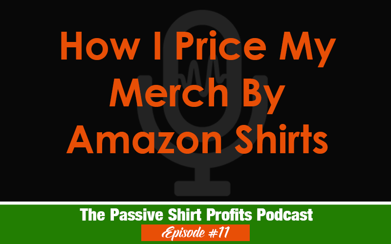 How I Price My Merch By Amazon Shirts