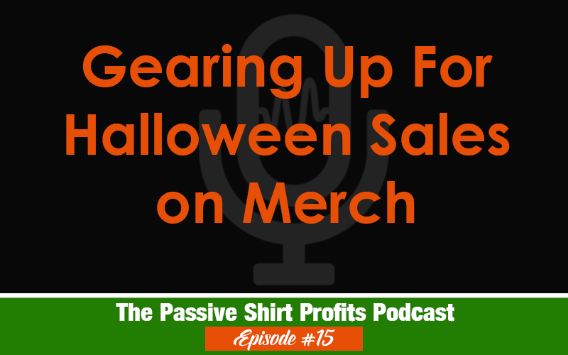 Gearing Up for Halloween Sales on Merch By Amazon