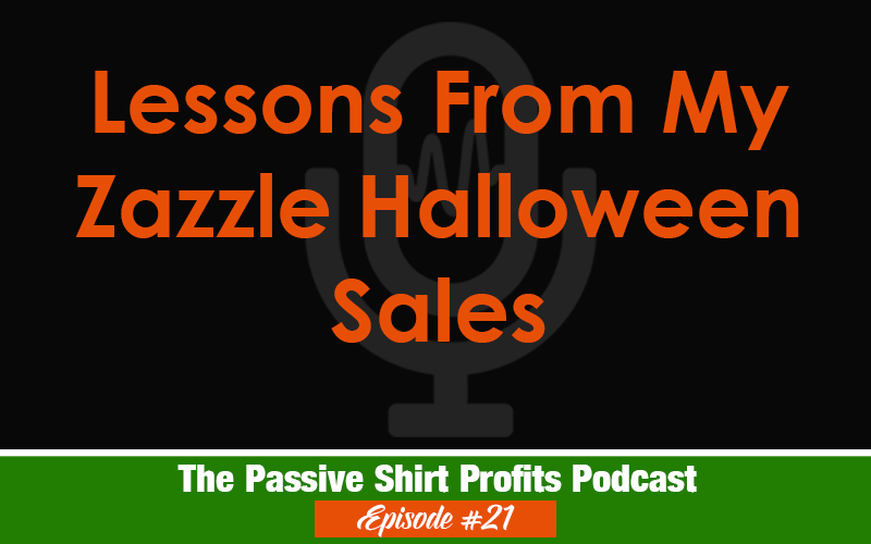 Lessons From My Zazzle Halloween Sales
