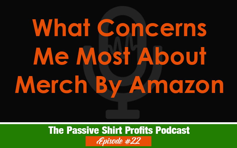 What Concerns Me Most About Merch By Amazon