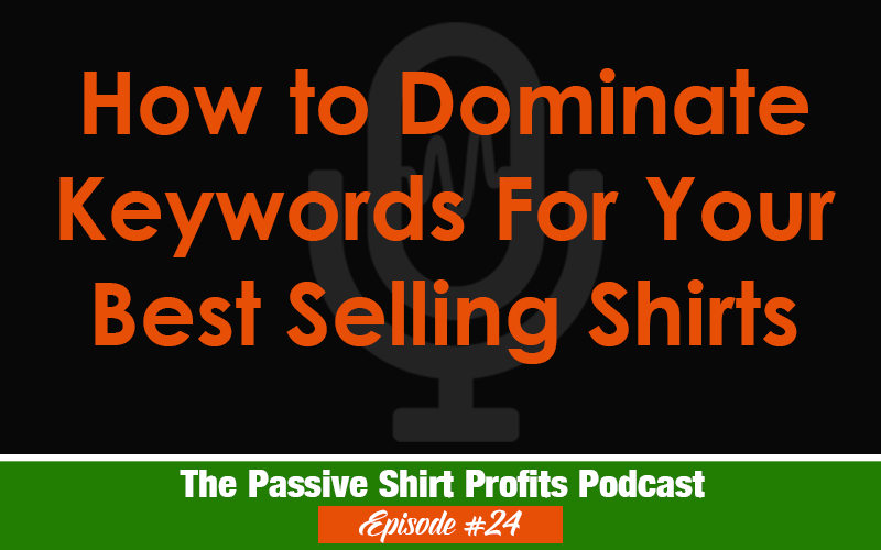 How to Dominate Keywords on Merch By Amazon