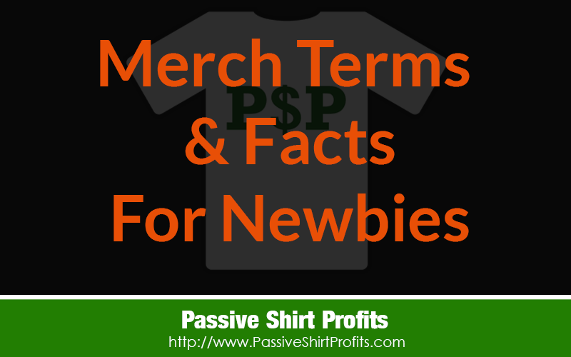 New To Merch? Terms & Facts You Need To Know