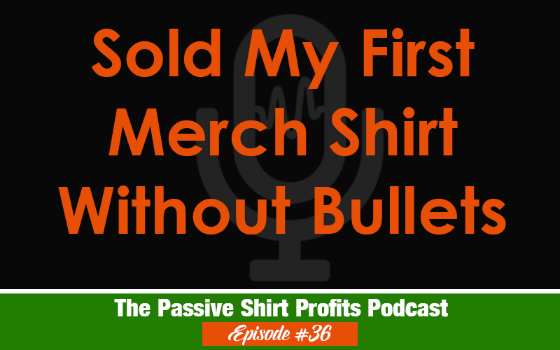 Selling T-Shirts on Merch By Amazon Without Bullets