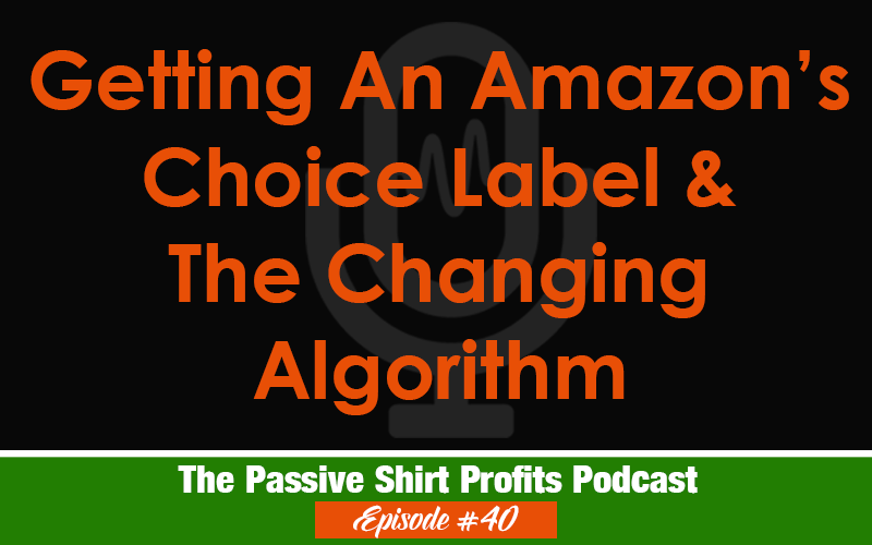 Getting An Amazon Choice Label & The Changing Algorithm