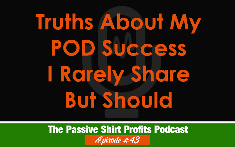 Truths About My POD Success I Rarely Share But Should