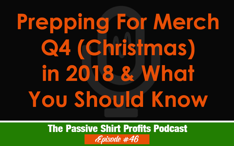 Prepping for Merch Q4 (Christmas) And What You Need to Know