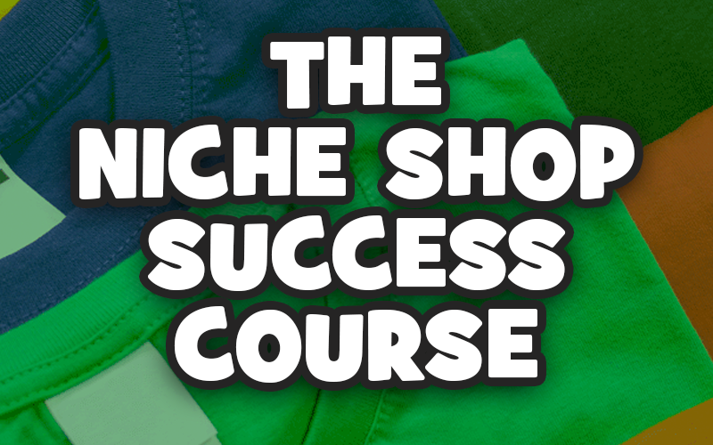 Niche Shop Success Course
